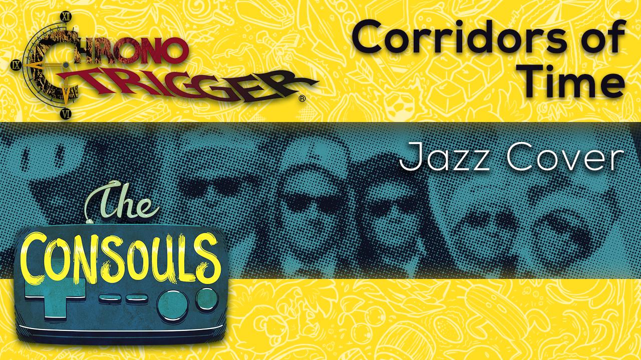 Chrono Trigger – Super Monday Jam #07   The Consouls